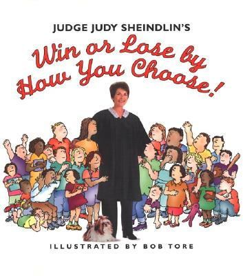 Image for Judge Judy Sheindlin's Win or Lose by How You Choose