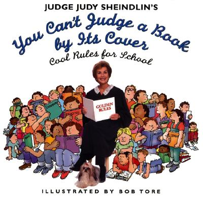 Image for Judge Judy Sheindlin's You Can't Judge a Book by Its Cover: Cool Rules for School