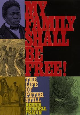 Image for My Family Shall be Free: the Life of Peter Still