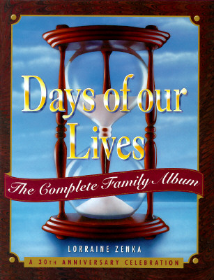Image for Days of Our Lives: The Complete Family Album A 30th Anniversary Celebration