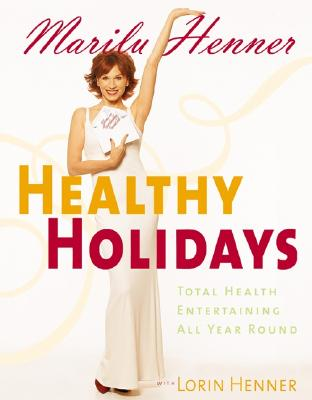 Image for Healthy Holidays: Total Health Entertaining All Year Round