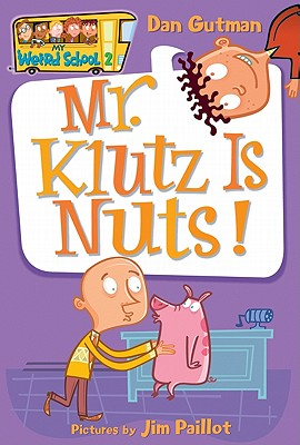 Image for 2 Mr. Klutz is Nuts (My Weird School)