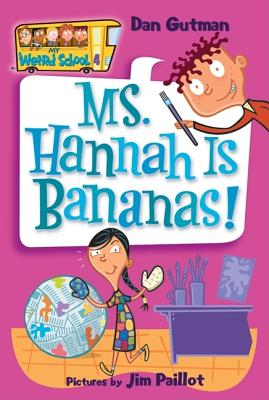 Image for 4 Ms. Hanna Is Bananas! (My Weird School)