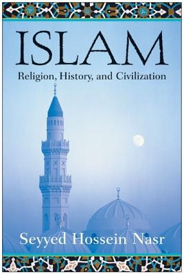 Islam: Religion, History, and Civilization, Seyyed Hossein Nasr