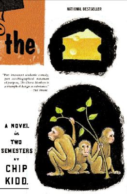 The Cheese Monkeys: A Novel in Two Semesters, Kidd, Chip