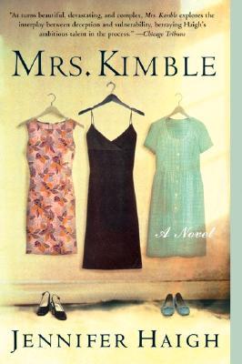 Mrs. Kimble: A Novel, Haigh, Jennifer