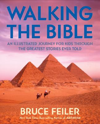 Image for Walking the Bible (children's edition): An Illustrated Journey for Kids Through the Greatest Stories Ever Told