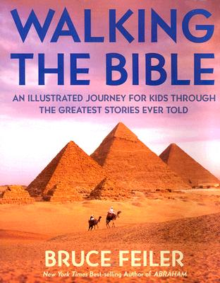 Image for Walking the Bible : An Illustrated Journey for Kids Through the Greatest Stories Ever Told