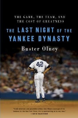 Image for The Last Night of the Yankee Dynasty: The Game, the Team, and the Cost of Greatness