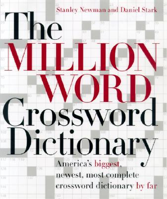 The Million Word Crossword Dictionary, Newman, Stanley; Stark, Daniel