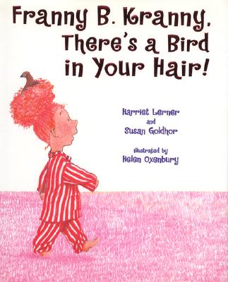 Image for Franny B. Kranny, There's a Bird in Your Hair!
