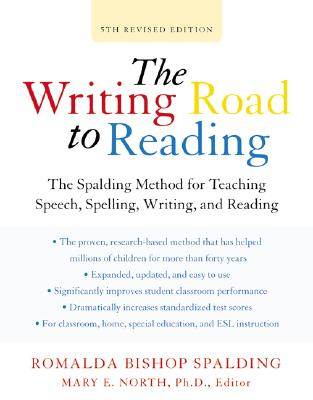 Writing Road to Reading 5th Rev Ed: The Spalding Method for Teaching Speech, Spelling, Writing, and Reading (Harperresource Book), Romalda Bishop Spalding, Mary Elizabeth North