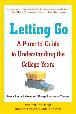Image for Letting Go: A Parents' Guide to Understanding the College Years (Fourth Edition)