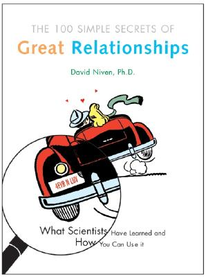 Image for 100 Simple Secrets of Great Relationships: What Scientists Have Learned and How You Can Use It