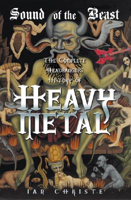 Image for Sound of the Beast: The Complete Headbanging History of Heavy Metal