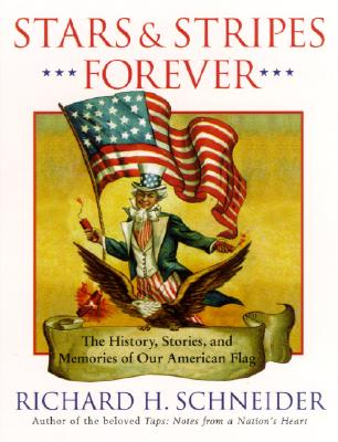 Image for Stars & Stripes Forever: The History, Stories, and Memories of Our American Flag