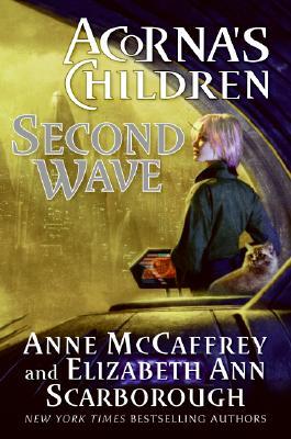 Second Wave : Acornas Children, ANNE MCCAFFREY, ELIZABETH A. SCARBOROUGH
