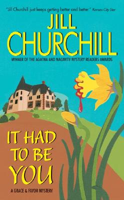 It Had to Be You: A Grace & Favor Mystery, Churchill, Jill