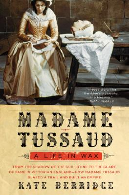 Image for MADAME TUSSAUD A LIFE IN WAX