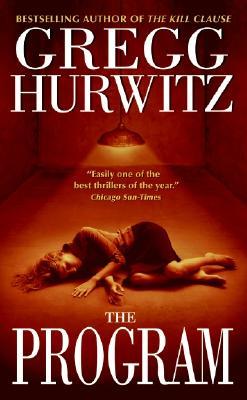 The Program: A Novel (Tim Rackley Novels), Gregg Hurwitz