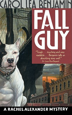 Fall Guy  A Rachel Alexander Mystery, Benjamin, Carol Lea