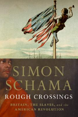 Image for Rough Crossings: Britain, the Slaves and the American Revolution