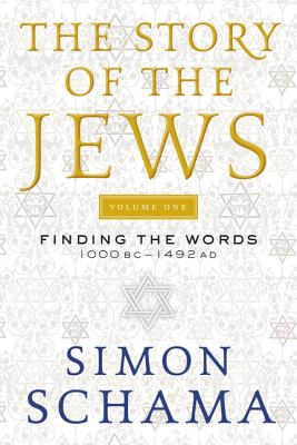 Image for STORY OF THE JEWS VOLUME ONE: FINDING THE WORDS 1000 BC-1492 AD