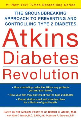 Image for Atkins Diabetes Revolution: The Groundbreaking Approach to Preventing and Controlling Type 2 Diabetes