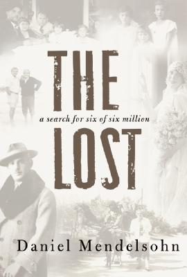 The Lost: A Search for Six of Six Million, Daniel Mendelsohn