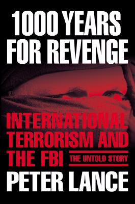 Image for 1000 Years for Revenge: International Terrorism and the FBI--the Untold Story