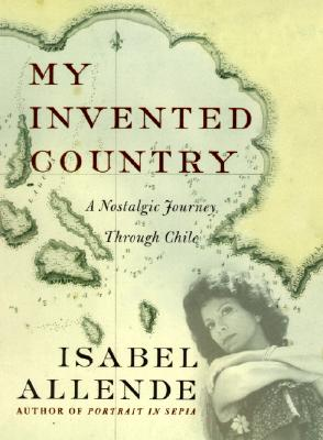 Image for My Invented Country: A Nostalgic Journey Through Chile