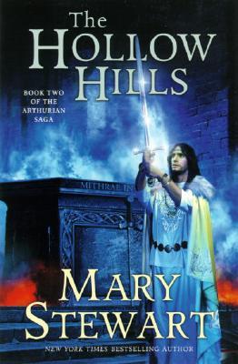 The Hollow Hills (The Arthurian Saga, Book 2), Mary Stewart