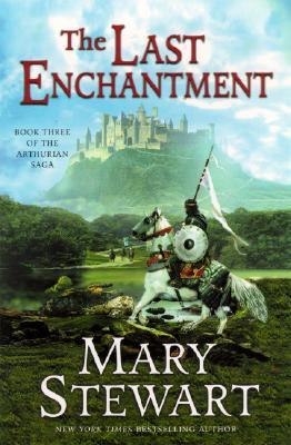 Image for The Last Enchantment (The Arthurian Saga, Book 3)