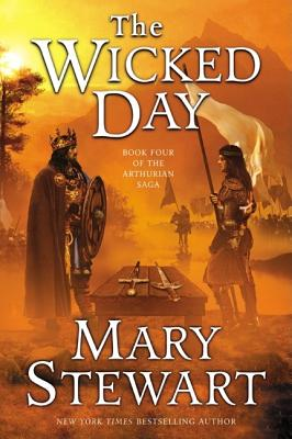 The Wicked Day (The Arthurian Saga, Book 4), Mary Stewart
