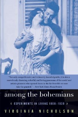 Among the Bohemians: Experiments in Living 1900-1939, Virginia Nicholson