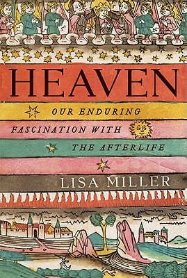 Image for Heaven: Our Enduring Fascination with the Afterlife