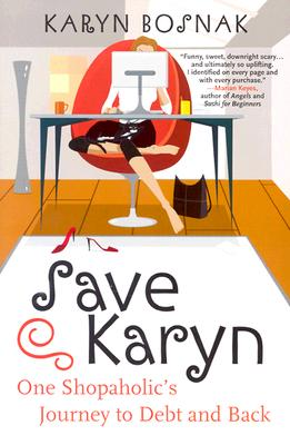 Image for Save Karyn: One Shopaholic's Journey to Debt and Back