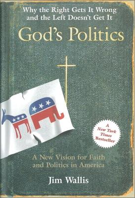 Image for God's Politics: Why the Right Gets It Wrong and the Left Doesn't Get It