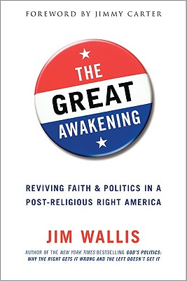 The Great Awakening: Reviving Faith & Politics in a Post-Religious Right America, JIM WALLIS