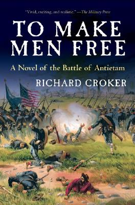 Image for To Make Men Free: A Novel of the Battle of Antietam