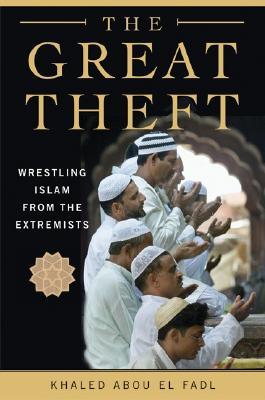 Image for The Great Theft: Wrestling Islam from the Extremists