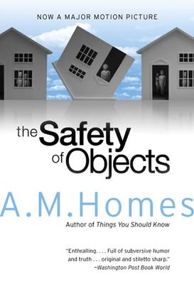 Safety of Objects, Homes, A. M.