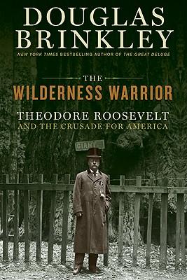 The wilderness warrior, Brinkley, Douglas