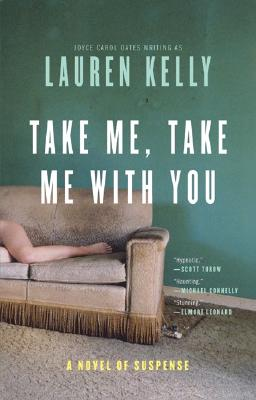Image for Take Me, Take Me with You: A Novel of Suspense