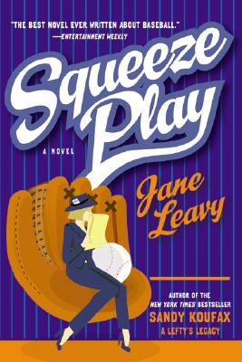 Squeeze Play: A Novel, Leavy, Jane