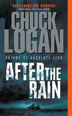 After the Rain, CHUCK LOGAN