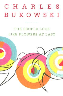 Image for The People Look Like Flowers At Last: New Poems