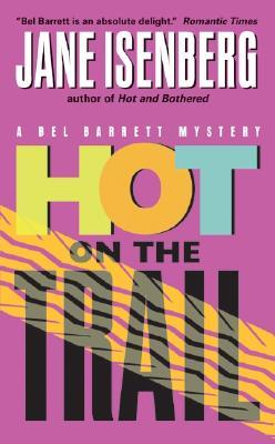 HOT ON THE TRAIL, Isenberg, Jane