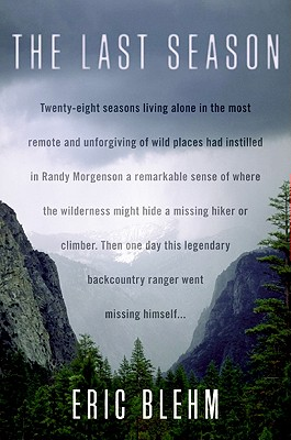 Image for Last Season, The: 28 seasons living alone in the most remote & unforgiving of wi