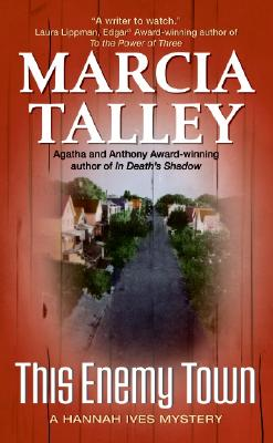 This Enemy Town  A Hannah Ives Mystery, Talley, Marcia